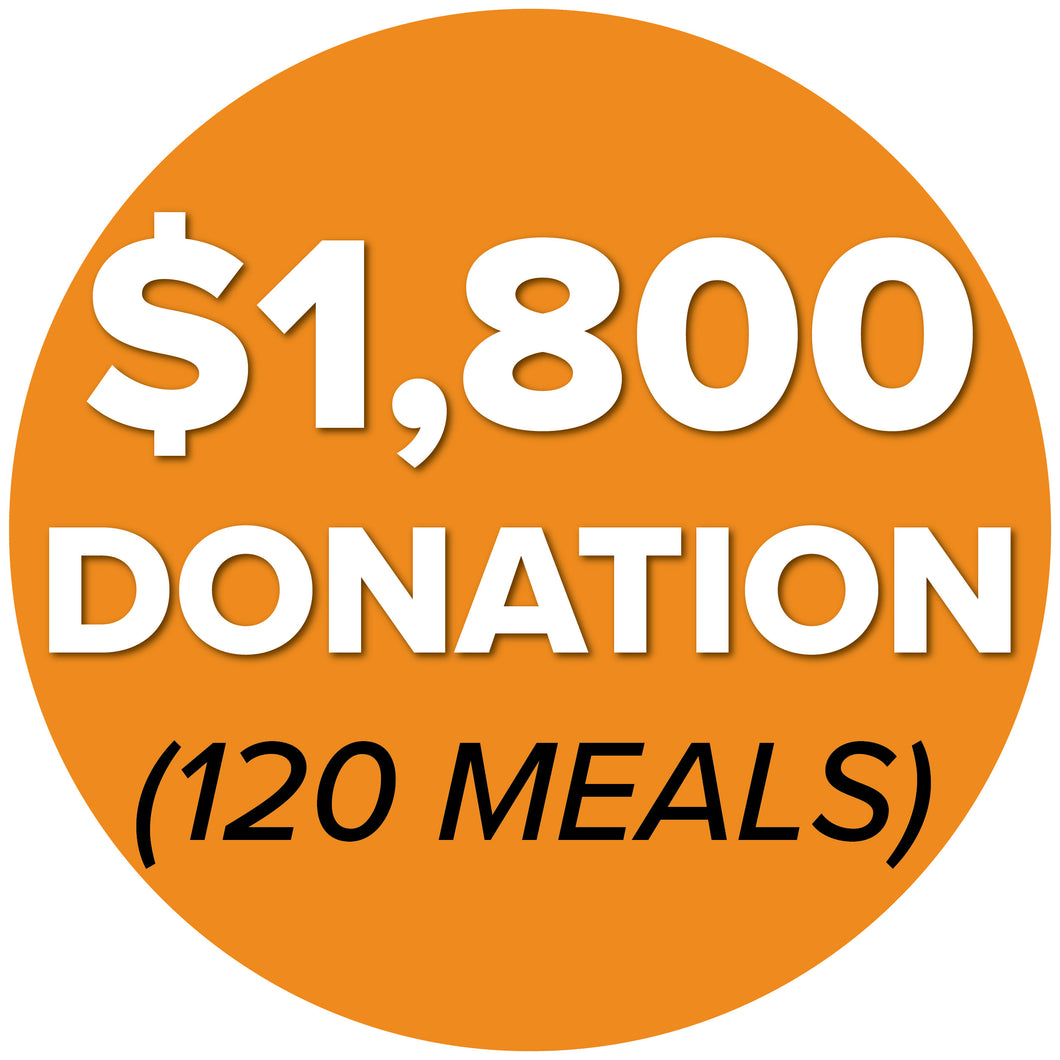 DONATE $1,800 (120 Meals)