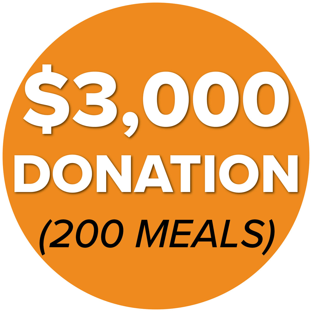 DONATE $3,000 (200 Meals)