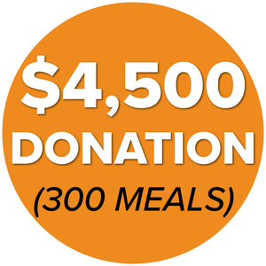 DONATE $4,500 (300 Meals)