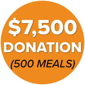 DONATE $7,500 (500 Meals)