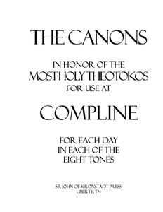 The Canons in Honor of the Most-holy Theotokos for use at Compline