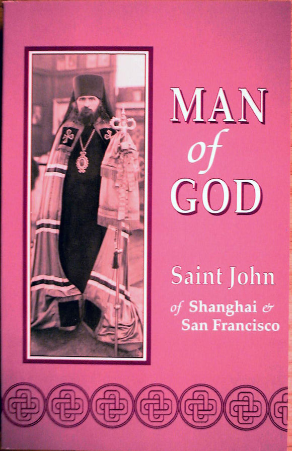 Man of God: St. John of Shanghai & San Francisco