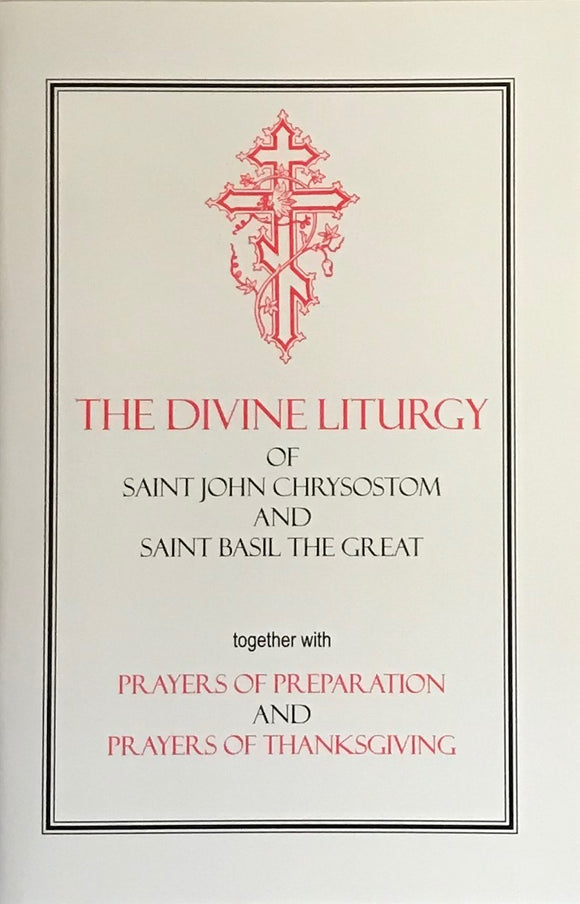 The Divine Liturgy, with Preparation and Thanksgiving Prayers