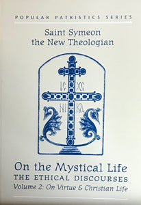 On the Mystical Life - Volume II: On Virtue & the Christian Life