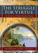 The Struggle for Virtue - Asceticism in a Modern Secular Society