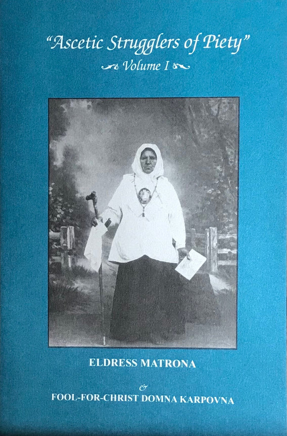 Eldress Matrona & Fool-for Christ Domna Karpovna Ascetic Strugglers of Piety series, vol. I: