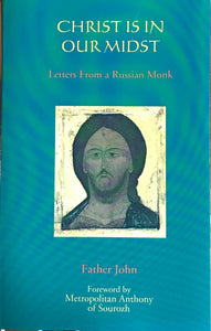 Christ is in our Midst: Letters from a Russian Monk