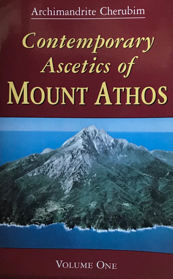 Contemporary Ascetics of Mount Athos, Vol. I