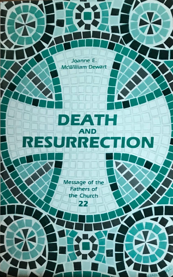 Death and Resurrection (Message of the Fathers of the Church, vol. 22)