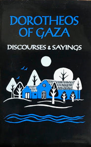 St. Dorotheus of Gaza: Discourses and Sayings