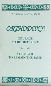 Orthodoxy: Courage to be Different - Strength to Remain the Same