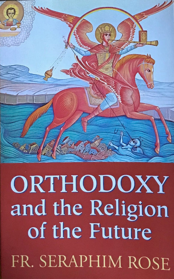 Orthodoxy & the Religion of the Future