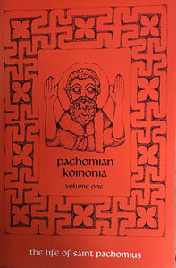 Pachomian Koinonia I. The Life of St. Pachomius