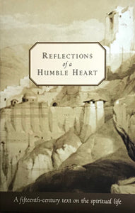Reflections of a Humble Heart: A 15th-century text on the spiritual life