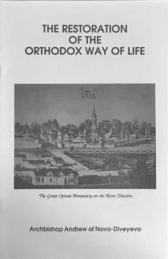 The Restoration of the Orthodox Way of Life
