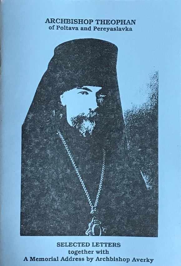 Selected Letters of Archbishop Theophan of Poltava and Pereyaslavka