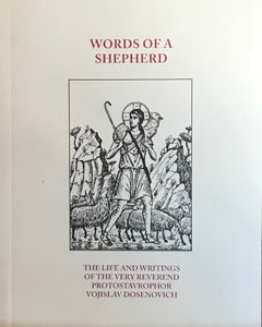 Words of a Shepherd: The Life & Writings of the V. Rev. Vojislav Donsenoviched.