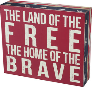 The land of the Free the Home of the Brave