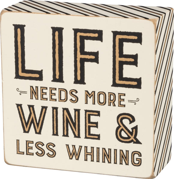 Life needs more Wine & Less Whining