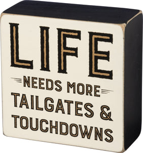 Life needs more Tailgates & Touchdowns