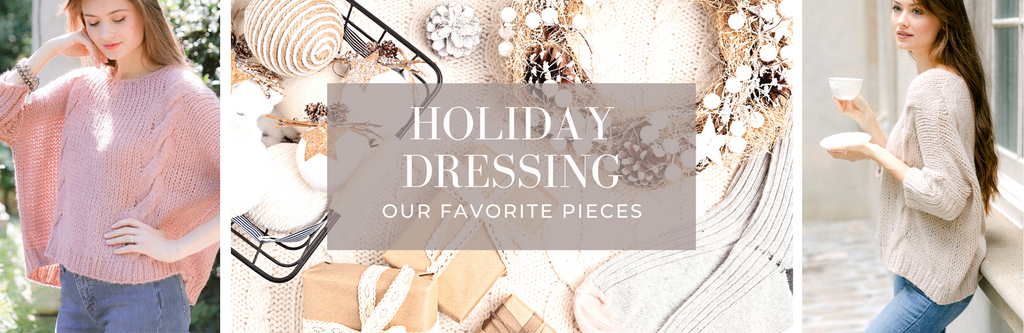 HOLIDAY DRESSING: OUR FAVORITE PIECES