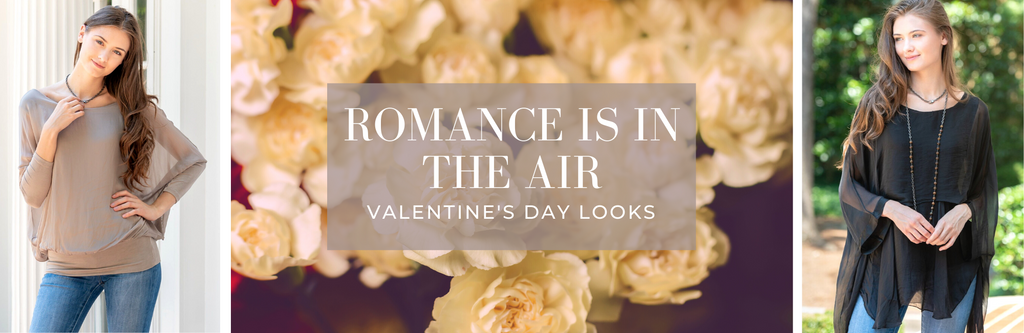 ROMANCE IS IN THE AIR: VALENTINE'S DAY LOOKS