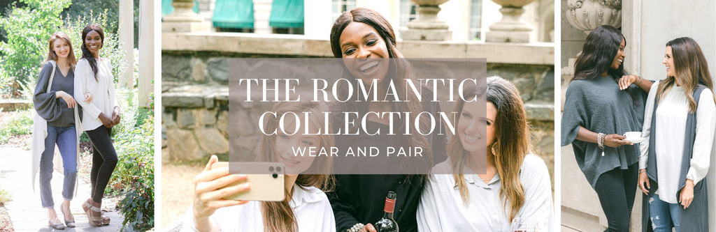 THE ROMANTIC COLLECTION: WEAR AND PAIR