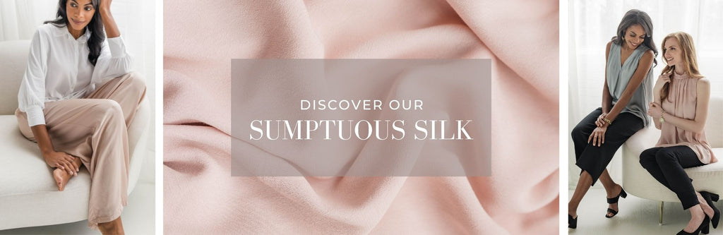 Discover our Sumptuous Silk
