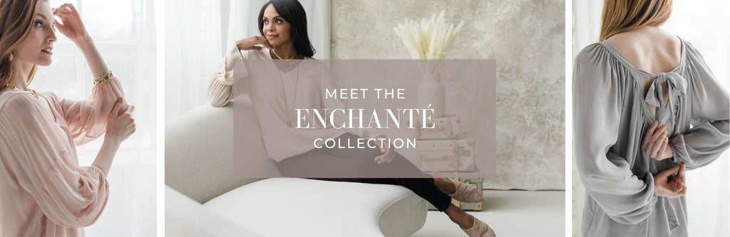 Meet the Enchanté Collection