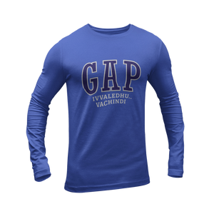GAP ivvaledhu vacchindi Full Sleeves T-shirt - ateedude
