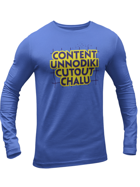 Content Unnodiki Coutout Chaalu Full Sleeves T-shirt - ateedude