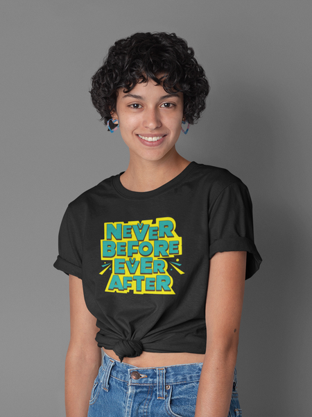 Never Before Ever After Unisex T-shirt - ateedude