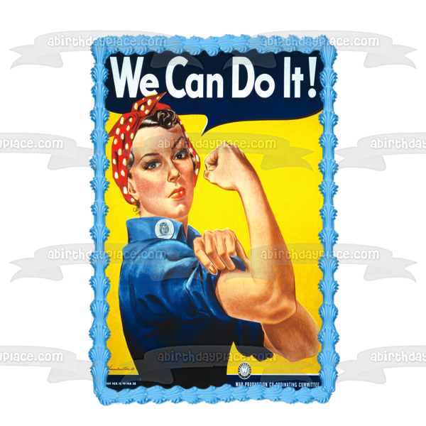 Rosie the Riveter Flexing Bicep Muscle We Can Do It Poster Work Production Co-Ordinating Comittee Edible Cake Topper Image ABPID04454