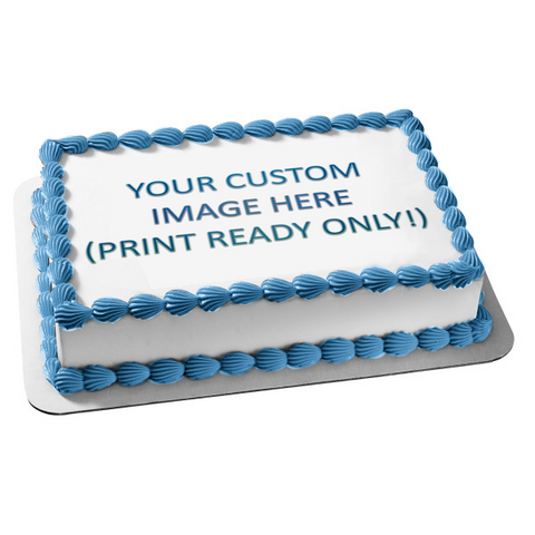Your Photo - Print Ready Files Only Edible Cake Topper Image