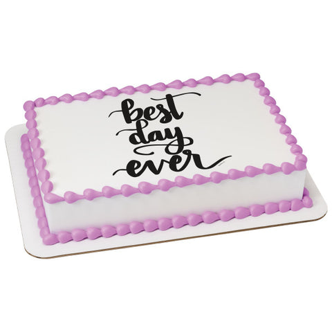 A Birthday Place - Cake Toppers - Best Day Ever Edible Cake Topper Image