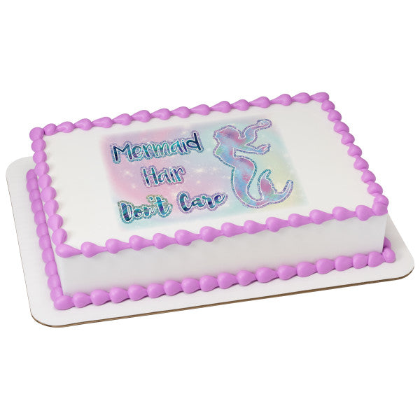 Mermaid Hair Don't Care Edible Cake Topper Image