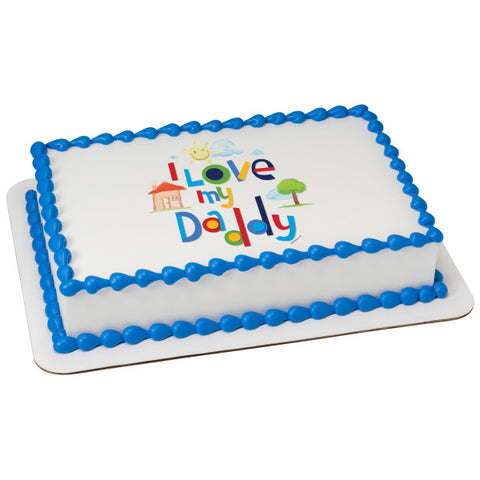 I Love My Daddy Edible Cake Topper Image