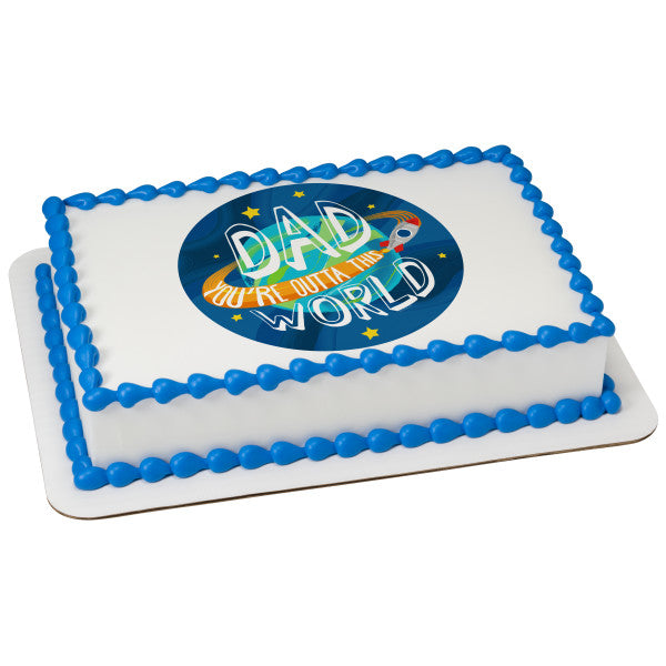 Outta this World Dad Edible Cake Topper Image