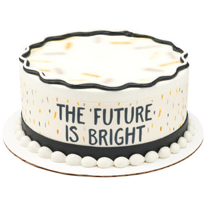 The Future is Bright Edible Cake Topper Image Strips