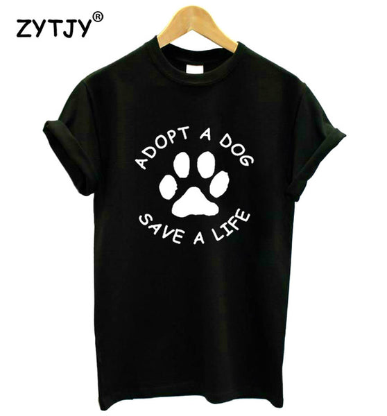 Adopt A Dog Paw Save A Life Print Women Tshirt Cotton Casual