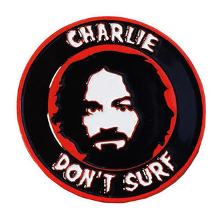 Thrillhaus Charlie Don't Surf Pin