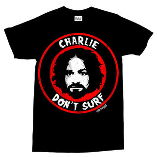 Thrillhaus Charlie Don't Surf Shirt