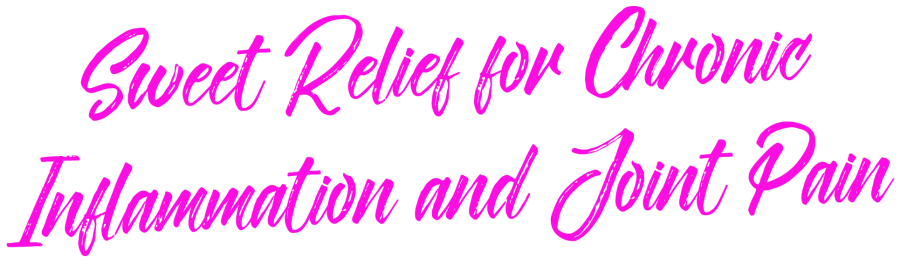 Sweet Relief for Chronic Inflammation and Joint Pain