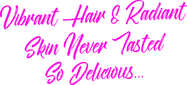 Vibrant Hair and Radiant Skin Never Tasted So Delicious...