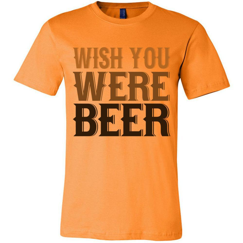 Wish You Were Beer Drinking Shirt, Bella Canvas - Men's Short Sleeve Jersey Tee, T-Shirts, Whip Me Wear Fashion & T-Shirts