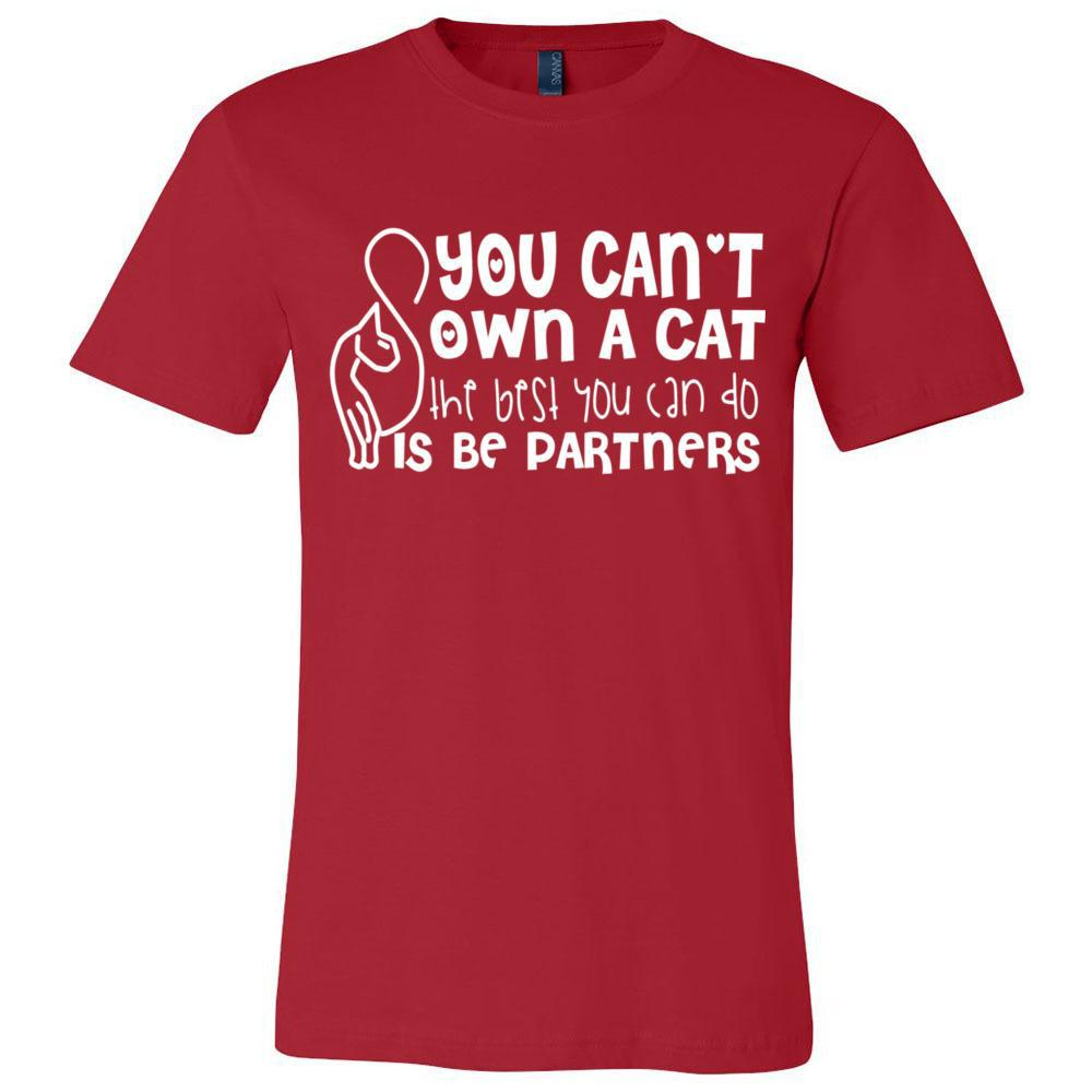 You Can't Own A Cat Be Partners Bella Canvas - Unisex Short Sleeve Jersey Tee, T-Shirts, Whip Me Wear Fashion & T-Shirts