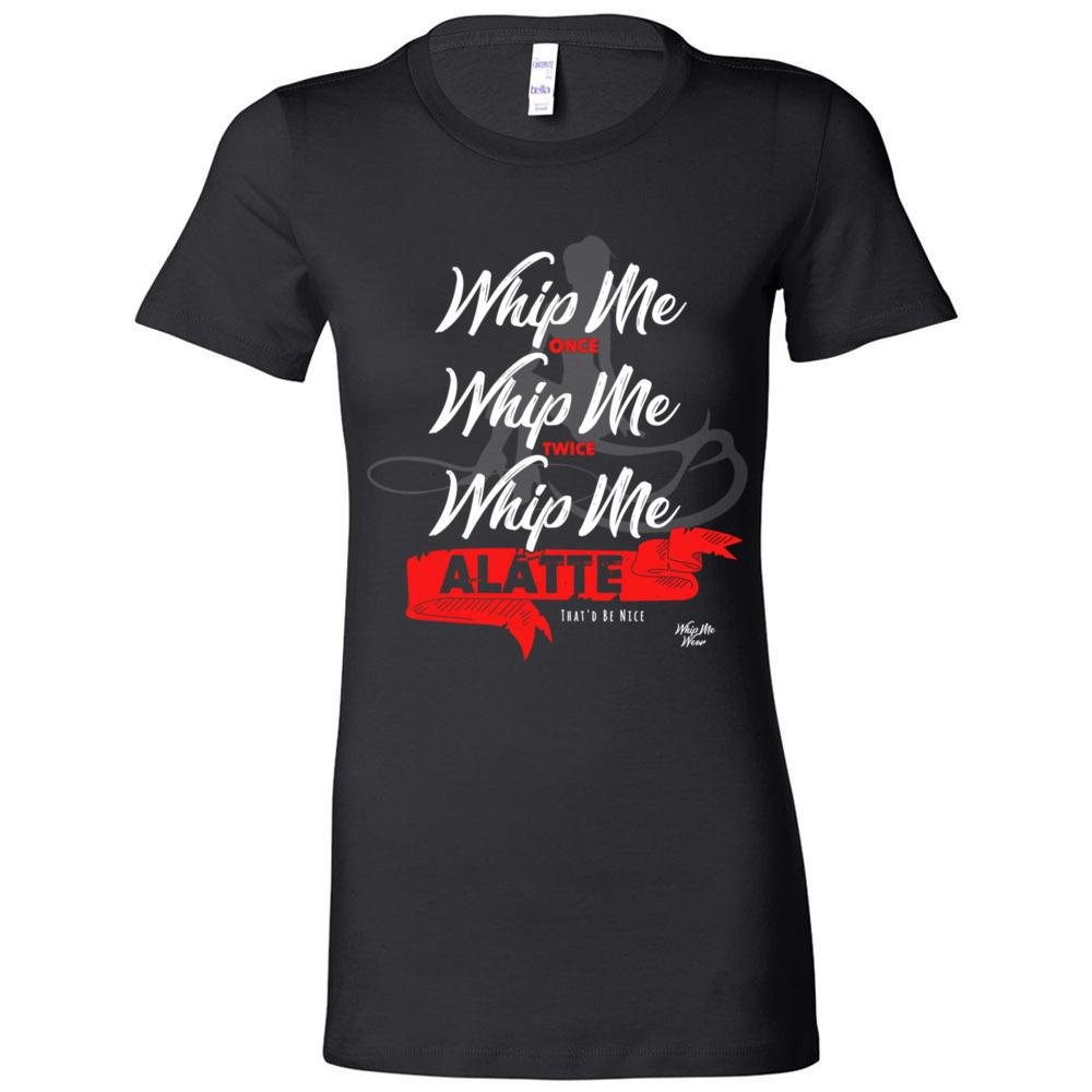 Funny Shirts, Whip Me A Latte, Coffee Funny Shirts , Tees, Hoodies, Tanks,  - Women's The Favorite Tee, T-Shirts, Whip Me Wear Fashion & T-Shirts