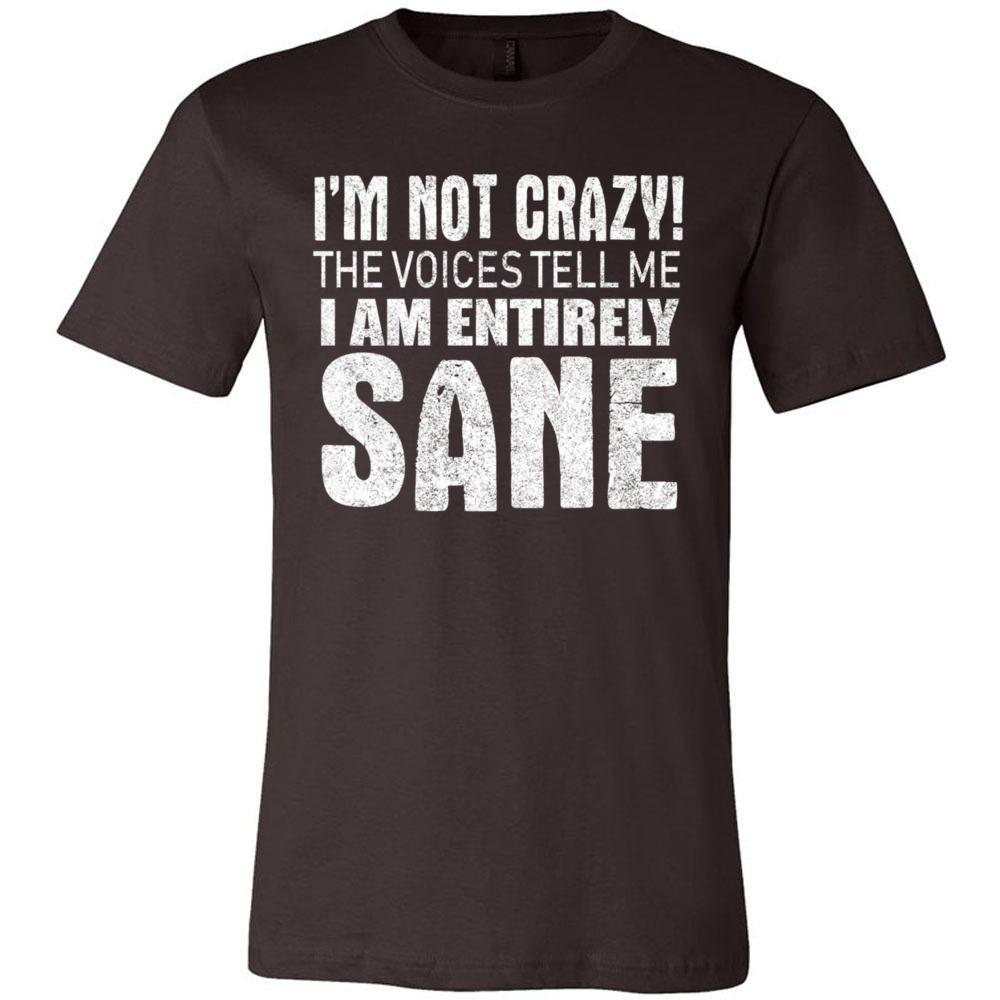 I'm Not Crazy Sarcastic T Bella Canvas - Unisex Short Sleeve Jersey Tee, T-Shirts, Whip Me Wear Fashion & T-Shirts
