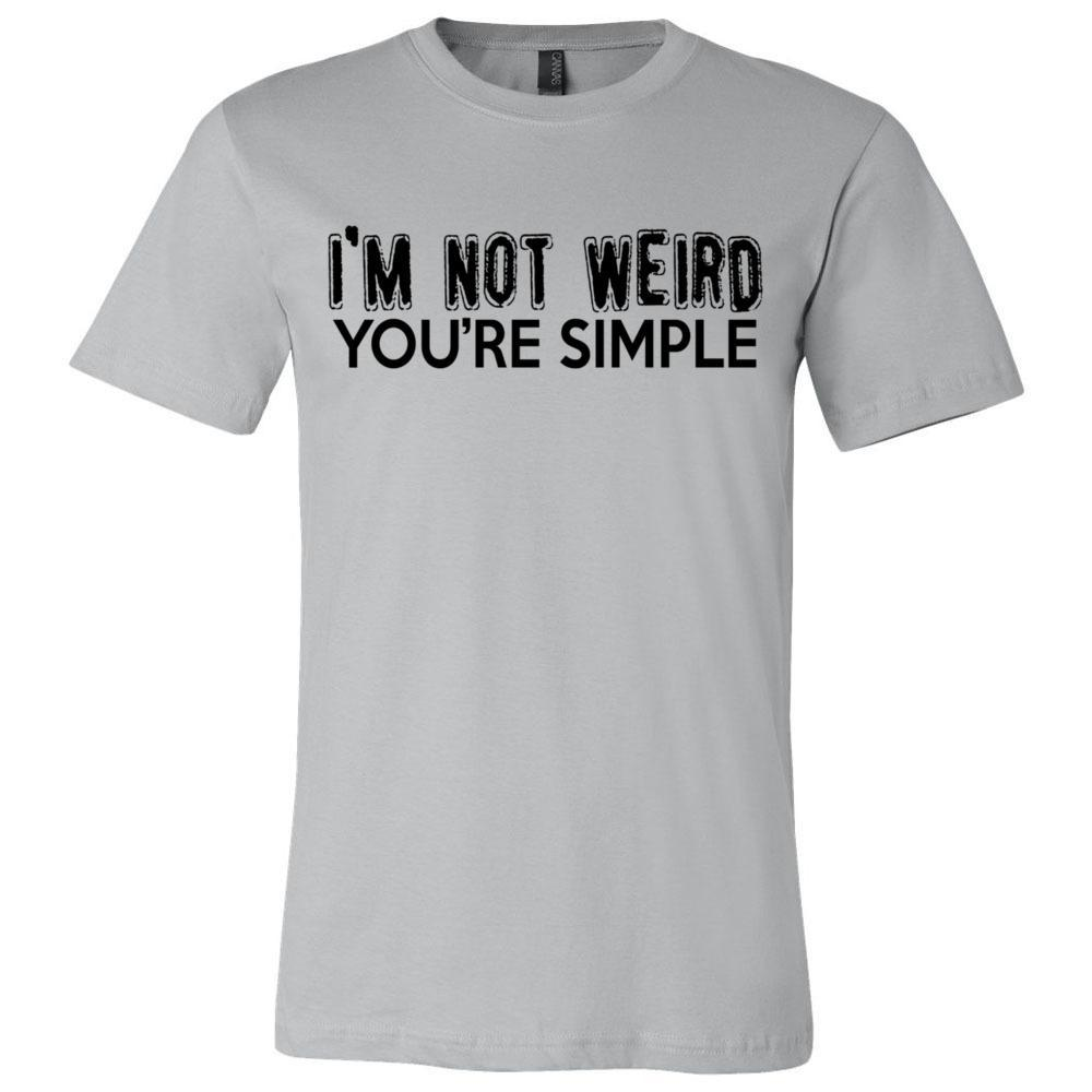 I'm Not Weird Your Simple Sarcastic T Bella Canvas - Unisex Short Sleeve Jersey Tee, T-Shirts, Whip Me Wear Fashion & T-Shirts