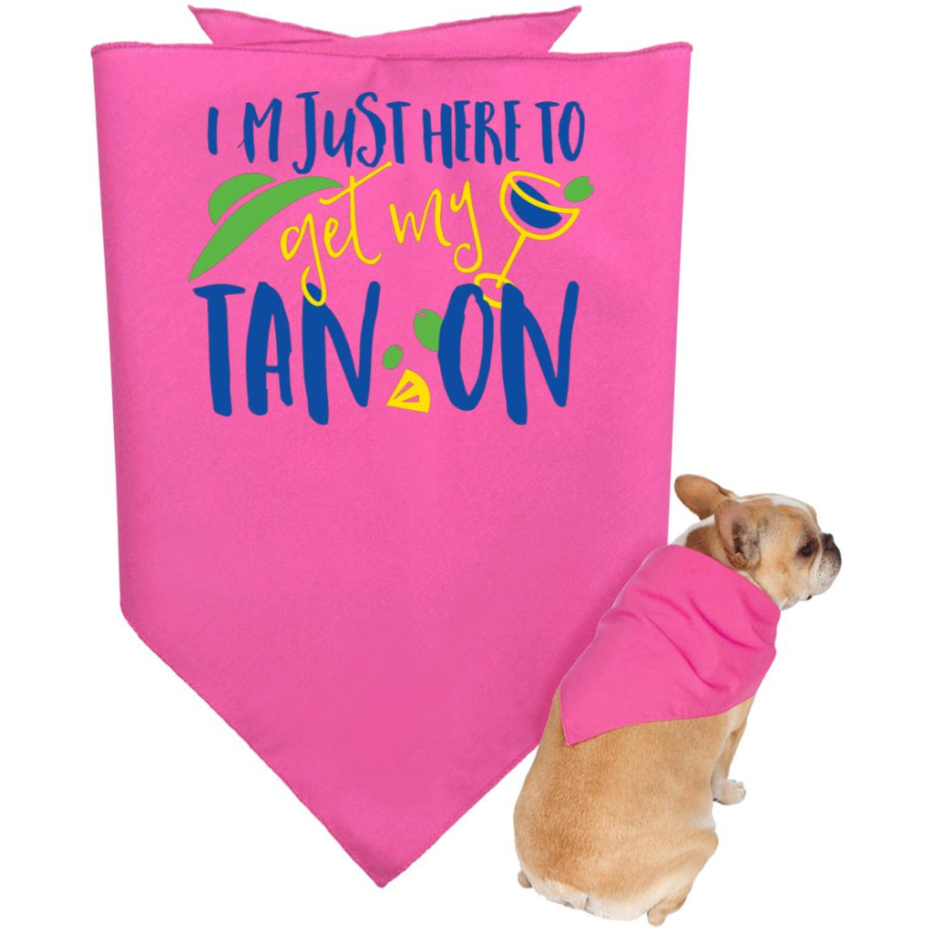 D22 I'm Just Here To Get My Tan On 3905 Doggie Bandana, Pet Accessories, Whip Me Wear Fashion & T-Shirts